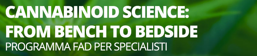 CANNABINOID SCIENCE: FROM BENCH TO BEDSIDE - PROGRAMMA FAD PER SPECIALISTI